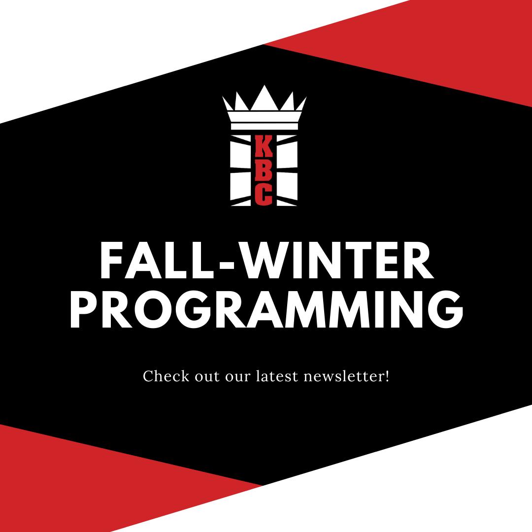 LAST CALL: FALL-WINTER PROGRAMMING!
